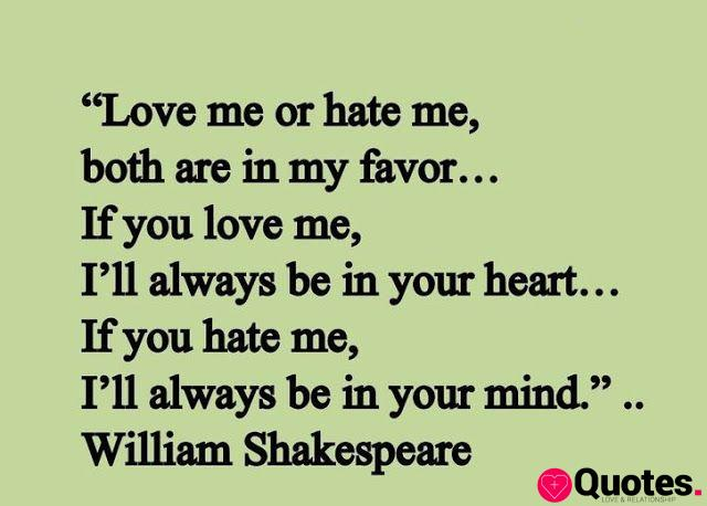 32 Shakespeare Quotes Love Me Or Hate Me Quotes Love Me Or Hate Me Both Willia Love Quotes Daily Leading Love Relationship Quotes Sayings Collections