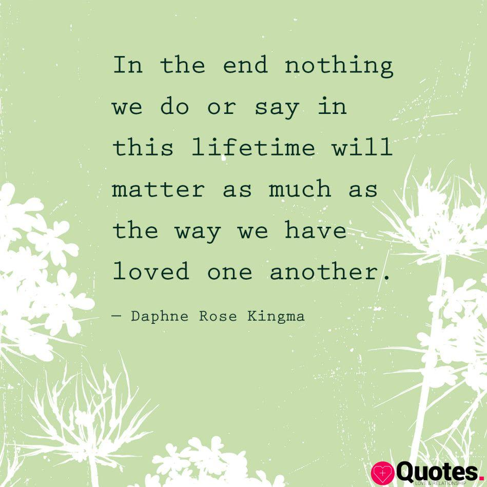 7 love one another quotes : Romantic Quotes - Daphne Rose Kingma