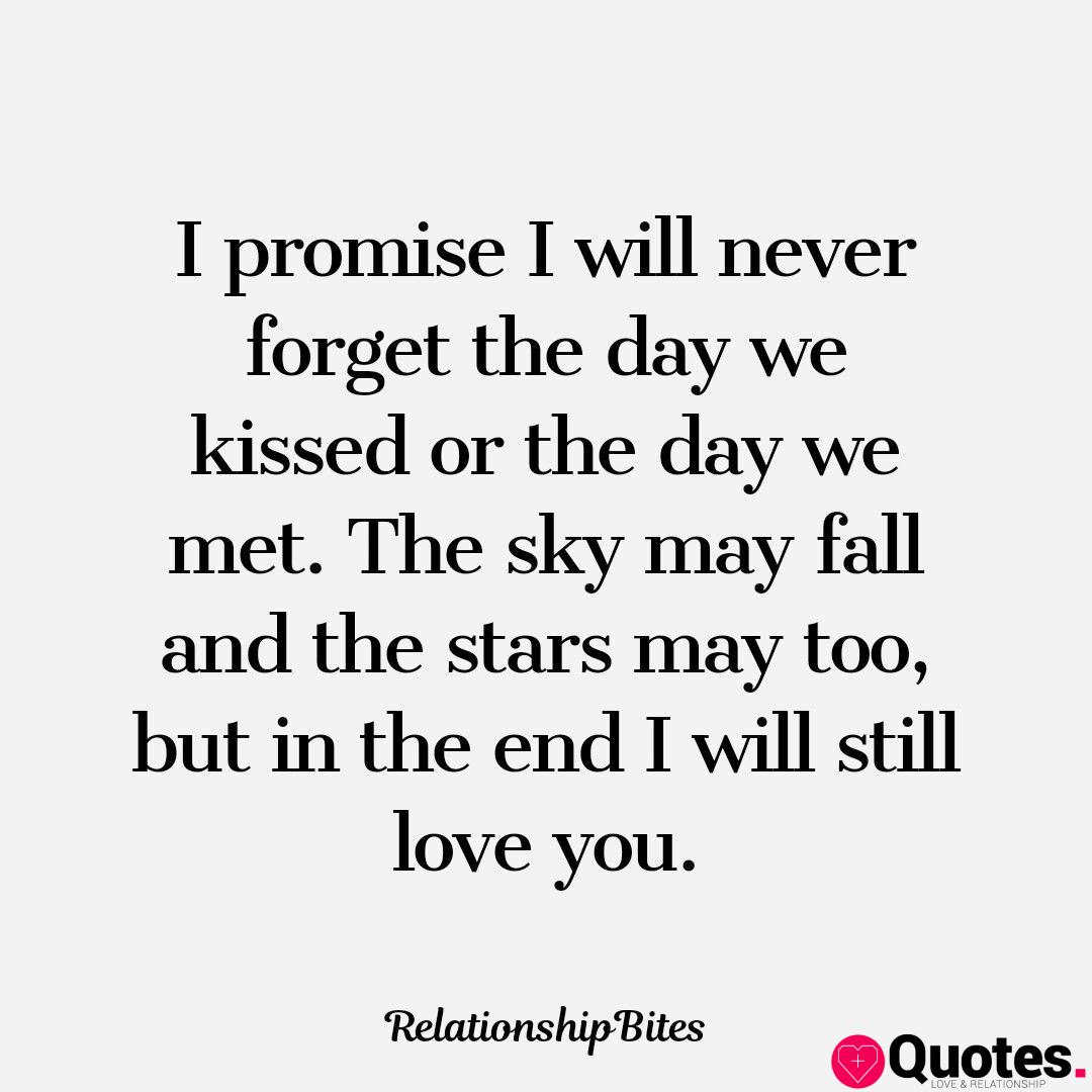 6 i still love you quotes : I promise i will never forget the