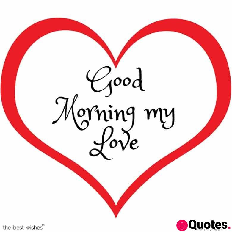 28 Morning Love Quotes 101 Good Morning I Love You Wishes Best Collection Love Quotes Daily Leading Love Relationship Quotes Sayings Collections