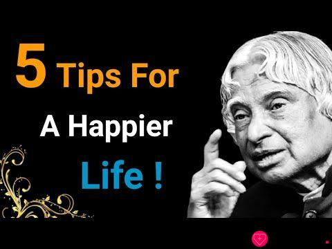 5 Tips For A Happier Life ! || Dr APJ Abdul Kalam Sir Quotes || Whatsapp Quotes || Spread Positivity